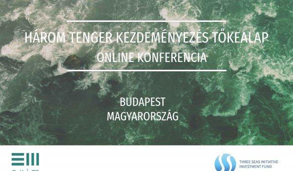 Az EXIM adott otthont a Három Tenger Kezdeményezés Befektetési Alap májusi, virtuális minikonferenciájának